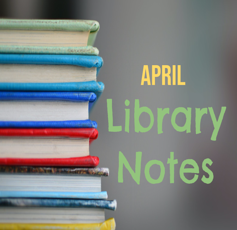 April - Library Notes