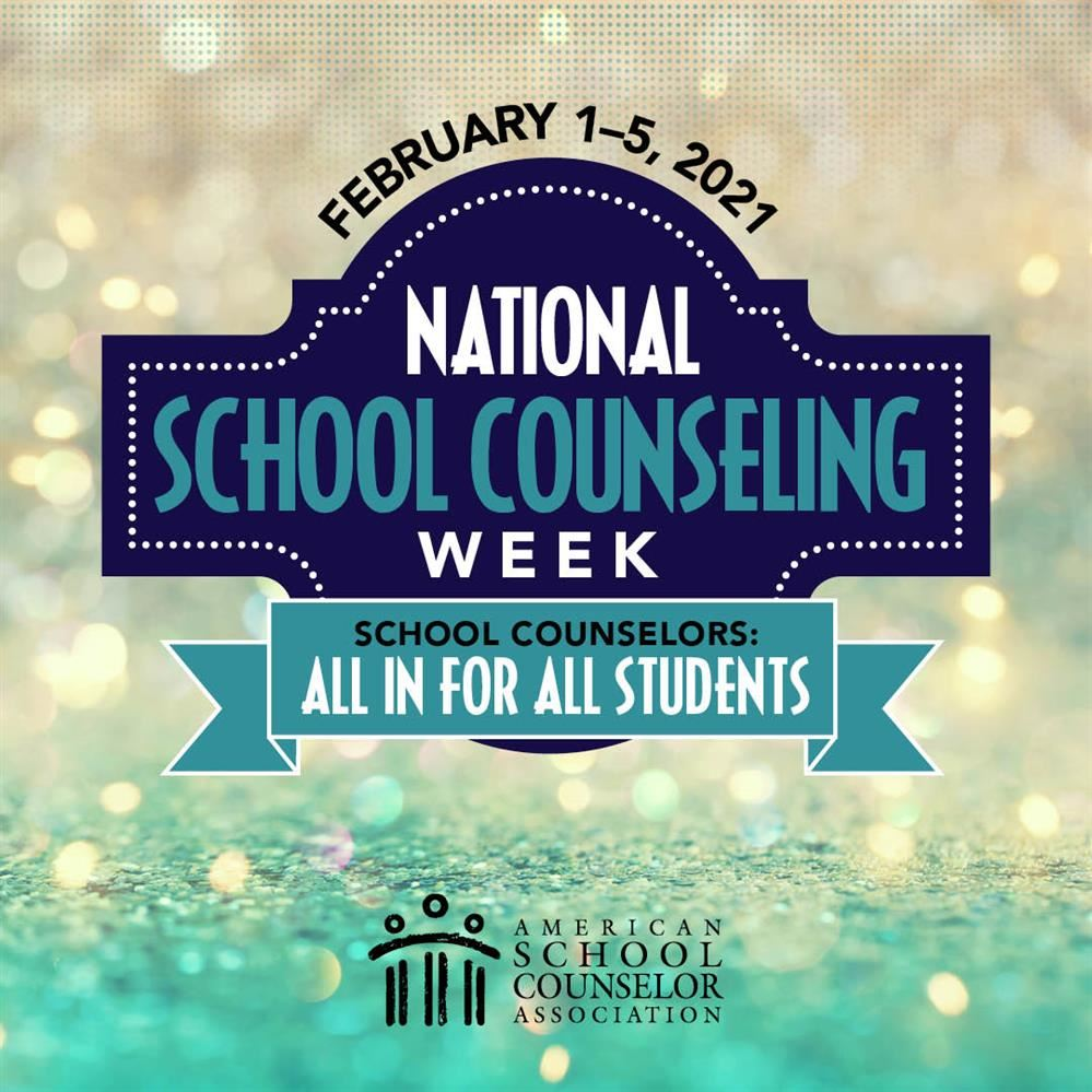 February 1 - 5 is National School Counseling Week