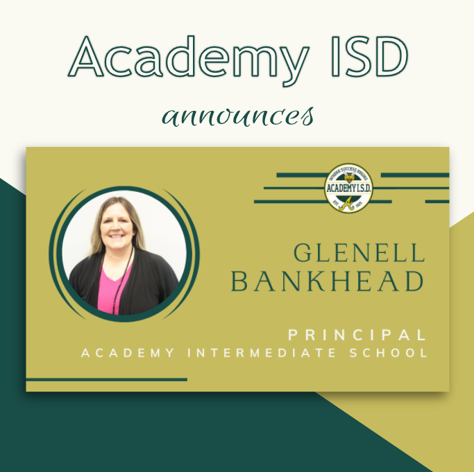 Academy ISD is honored to announce Mrs. Glenell Bankhead as Principal of Academy Intermediate Schoo