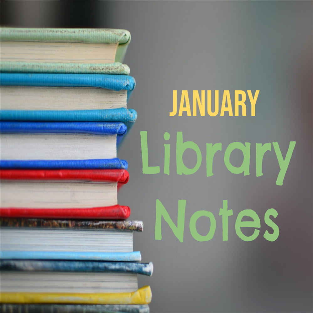 January - Library Notes