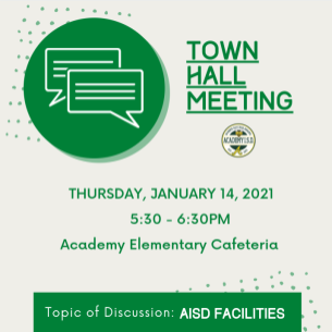 Town Hall Meeting 1/14/21 at the AES Cafeteria at 5:30pm. Topic of discussion: AISD Facilities